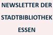 Newsletter der Stadtbibliothek Essen