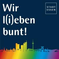 """Schriftzug """"Wir l(i)eben bunt!"""" auf blauem Hintergrund. Abgebildet sind die Marquette der Stadt Essen und eine bunte Syline der Stadt Essen am unteren Rand."""