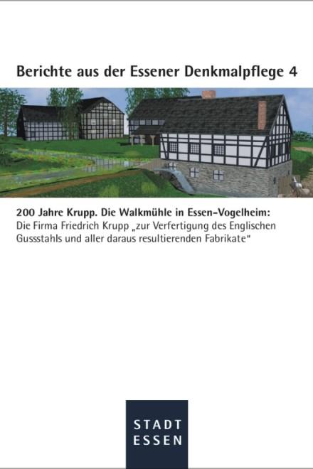 Titelblatt: 200 Jahre Krupp. Die Walkmühle in Essen-Vogelheim