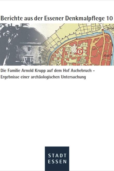 Titelblatt: Die Familie Arnold Krupp auf dem Hof Aschebruch - Ergebnisse einer archäologischen Untersuchung
